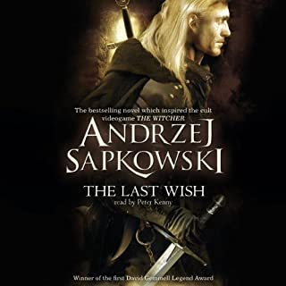 The Last Wish                   By:                                                                                                                                 Andrzej Sapkowski                               Narrated by:                                                                                                                                 Peter Kenny                      Length: 10 hrs and 15 mins     2,435 ratings     Overall 4.6