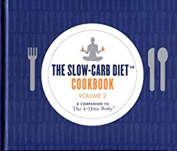 The Slow-Carb Diet Cookbook : A companion to the Four Hour Body (Volume 2)