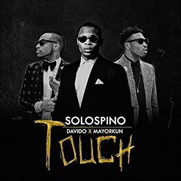 Solospino ft. Davido & Mayorkun - Touch (feat. Davido, Mayokun)