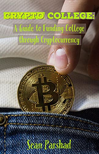 Crypto College: A Guide to Funding College through Cryptocurrency (English Edition)