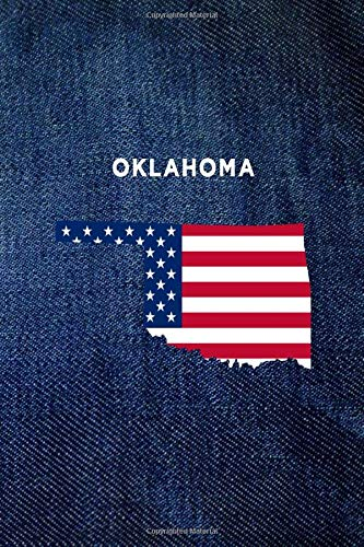 OKLAHOMA: 6x9 lined journal : vintage denim jeans : USA Flag : The Great State of OK (USA 50 States Denim Jeans)