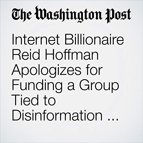 Internet Billionaire Reid Hoffman Apologizes for Funding a Group Tied to Disinformation in Alabama Race audiobook cover art