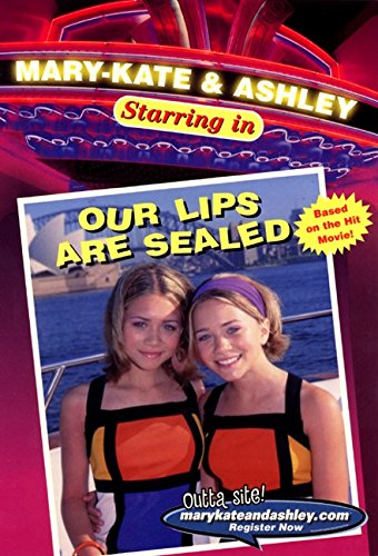 Mary-Kate & Ashley Starring In #1: Our Lips Are Sealed: (Our Lips Are Sealed) (Mary-Kate and Ashley Starring in)