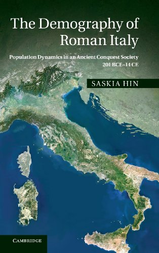 The Demography of Roman Italy: Population Dynamics in an Ancient Conquest Society 201 BCE–14 CE