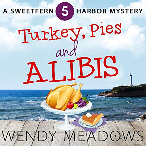 Turkey, Pies, and Alibis Audiobook By Wendy Meadows cover art