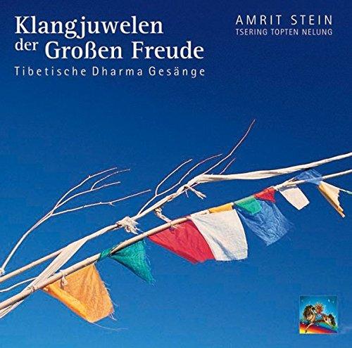 Klangjuwelen der Grossen Freude: Tibetische Dharma Gesänge