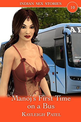 Manoj's First Time on a Bus: Desi Erotica (Indian Sex Stories Book 10) (English Edition)