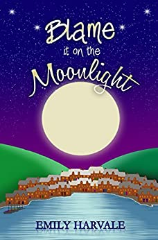Blame it on the Moonlight (Michaelmas Bay Book 2) by [Emily Harvale]