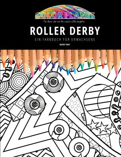 ROLLER DERBY: EIN FARBBUCH FÜR ERWACHSENE: Ein fantastisches Malbuch für Roller Derby für Erwachsene