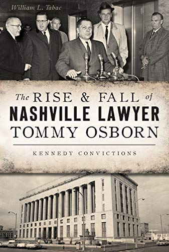 The Rise & Fall of Nashville Lawyer Tommy Osborn: Kennedy Convictions (True Crime)