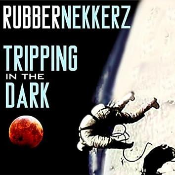 Tripping In the Dark