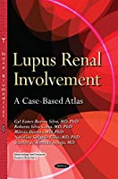 Lupus Renal Involvement: A Case-based Atlas (Immunology Immune System Disor)