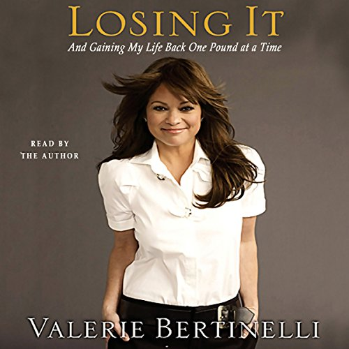 Losing It - and Gaining My Life Back, One Pound at a Time audiobook cover art