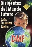 Dirigentes del mundo futuro/ Leaders of the Future World