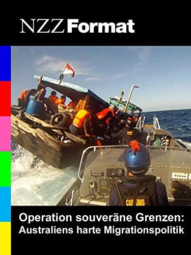NZZ Format - Operation souveräne Grenzen: Australiens harte Migrationspolitik