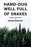 Hand-Dug Well Full of Snakes: A Nearly True Story
