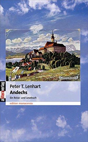Andechs: Ein Reise- und Lesebuch (edition monacensia)
