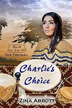 Charlie's Choice (Atwell Kin Book 0) by [Zina Abbott]