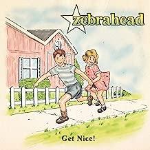 Get Nice By Zebrahead (2011-08-08)