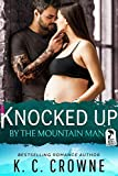 Knocked Up by the Mountain Man: An Enemies to Lover's Romance (Mountain Men of Liberty Book 3)