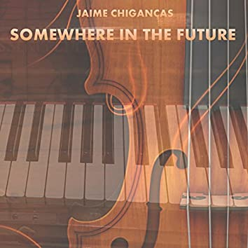 Somewhere in the Future - EP