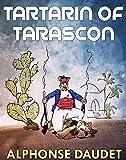 Tartarin of Tarascon: Annotated (English Edition)