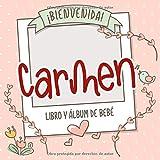 ¡Bienvenida Carmen! Libro y álbum de bebé: Libro de bebé y álbum para bebés personalizado, regalo para el embarazo y el nacimiento, nombre del bebé en la portada