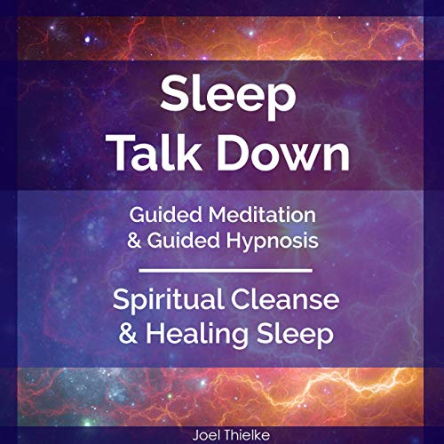 Sleep Talk Down Guided Meditation & Guided Hypnosis: Spiritual Cleanse & Healing Sleep Titelbild
