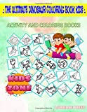 The Ultimate Dinosaur Coloring Book Kids: 35 Funny Footprints, Gallimimus, Pelecanimimus, Spinosaurus, Argentinosaurus, Velociraptor, Stenopterygius, ... Quiz Words Activity And Coloring Books