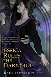 Jessica Rules the Dark Side by Beth Fantaskey (2013-01-08)