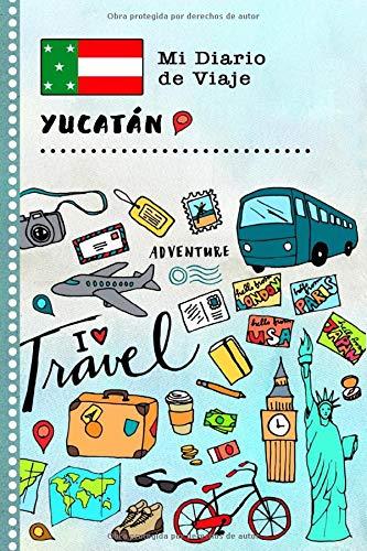 Yucatán Mi Diario de Viaje: Libro de Registro de Viajes Guiado Infantil - Cuaderno de Recuerdos de Actividades en Vacaciones para Escribir, Dibujar, Afirmaciones de Gratitud para Niños y Niñas