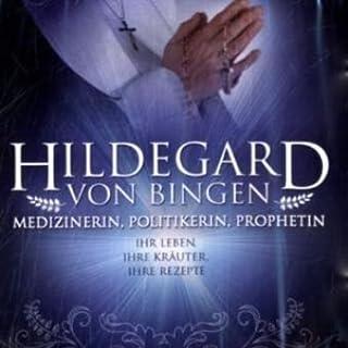 Hildegard von Bingen. Medizinerin, Politikerin, Prophetin Titelbild