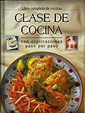 CLASE DE COCINA, Libro Completo de Recetas con Explicaciones Paso a Paso