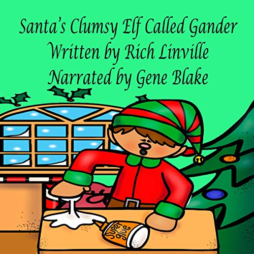 Santa's Clumsy Elf Called Gander                   By:                                                                                                                                 Rich Linville                               Narrated by:                                                                                                                                 Gene Blake                      Length: 6 mins     Not rated yet     Overall 0.0