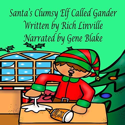 Santa's Clumsy Elf Called Gander cover art