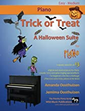 Trick or Treat - A Halloween Suite for Piano: A spooky selection of 13 original and classical pieces for Piano. Includes s...