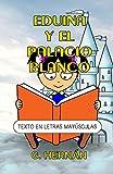 Eduina y el Palacio Blanco: Texto en letras mayúsculas