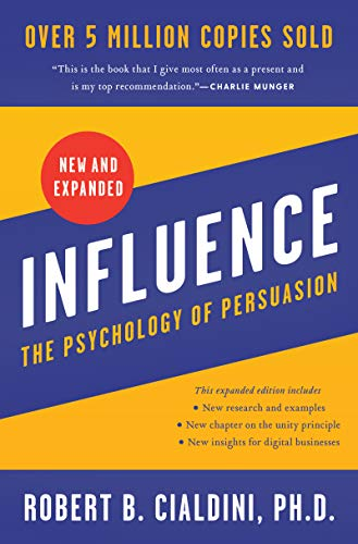 Influence: The Psychology of Persuasion by Robert B Cialdini