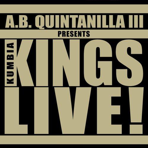 Kumbia Kings Live (A.B. Quintanilla III Presents)