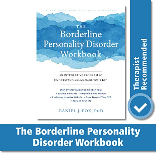 Compare Textbook Prices for The Borderline Personality Disorder Workbook: An Integrative Program to Understand and Manage Your BPD A New Harbinger Self-Help Workbook Workbook Edition ISBN 9781684032730 by Fox PhD, Daniel J.