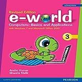 e-world 3 : Computers basics & applications for CBSE Class 3