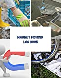 Magnet fishing log book: Note your best finds during your magnet fishing trips | great gift idea for fishing enthusiasts