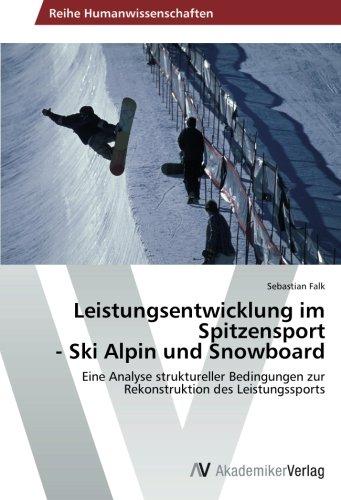 Leistungsentwicklung Im Spitzensport - Ski Alpin Und Snowboard