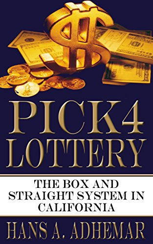 Pick 4 Lottery: The Box And Straight System In California (English Edition)
