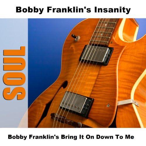 Bobby Franklin's Insanity