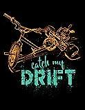 Catch My Drift: Drift Trike Design Composition Book For Journaling, Writing, Students, Hobbyists
