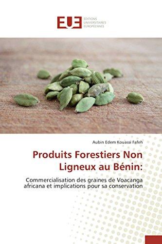 المنتجات الحرجية غير الخشبية في بنين :: تسويق بذور Voacanga africana والآثار المترتبة على حفظها