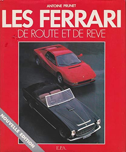 La Légende Ferrari Tome 3 : Les Ferrari de route et de rêve (Epa Références)