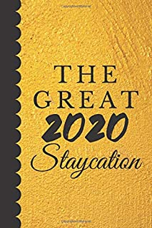 """The Great 2020 Staycation: Quarantine / Lined Notebook / Journal To Write In / journal Notebook 120 pages size 6x9"""" inches"""