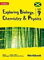 Exploring Biology, Chemistry and Physics: Workbook: Grade 9 for Jamaica